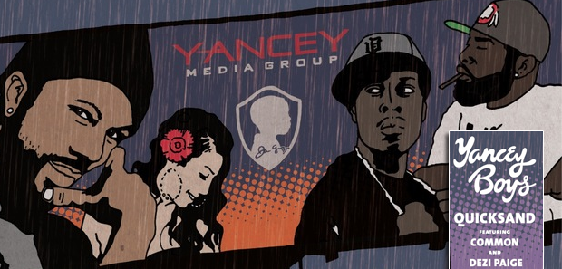 Yancey Boys – Quicksand (feat. Common And Dezi Paige)